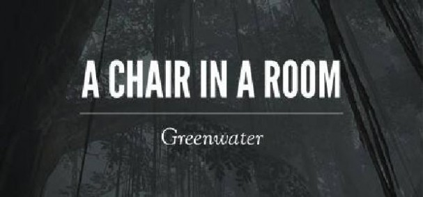 A Chair in a Room : Greenwater Free Download