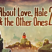 About Love, Hate And The Other Ones 2 Game Free Download