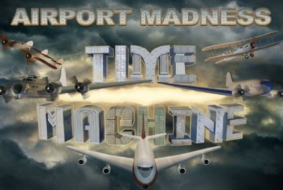 Airport Madness Time Machine Free Download