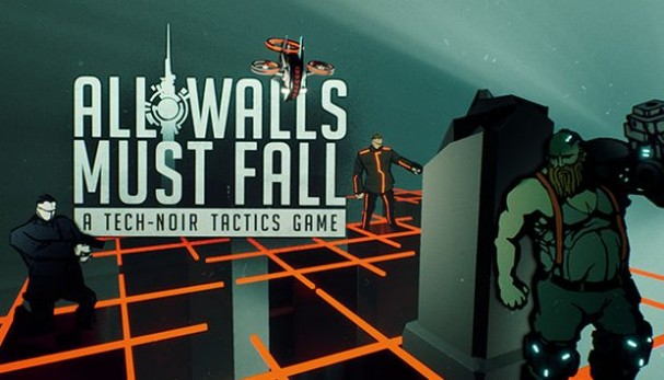 All Walls Must Fall A Tech-Noir Tactics Game Free Download