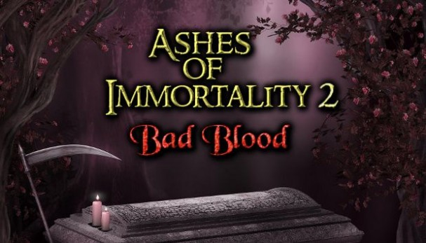 Ashes of Immortality II - Bad Blood Free Download