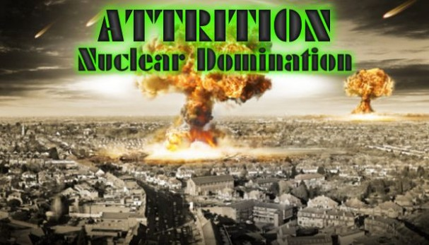 Attrition: Nuclear Domination Free Download