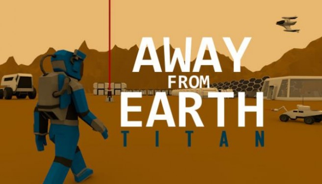 Away From Earth: Titan Free Download