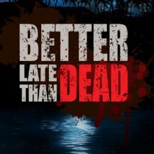 Better Late Than DEAD (v1.0.3) Game Free Download
