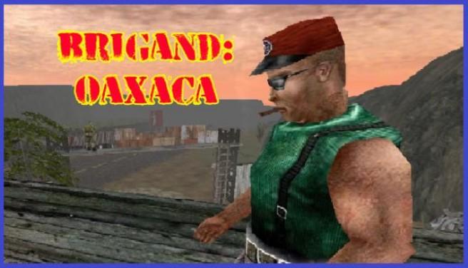 Brigand: Oaxaca Free Download