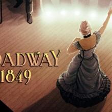 Broadway: 1849 Game Free Download