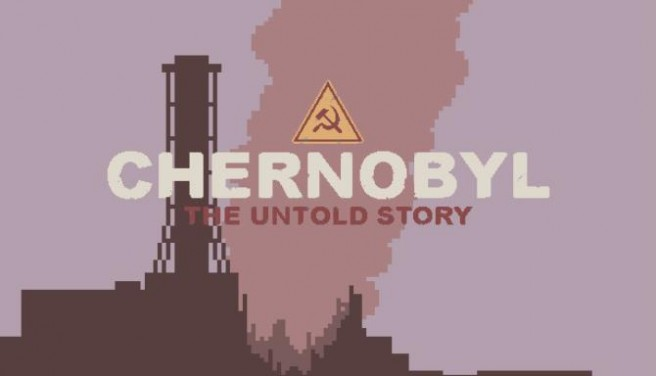 CHERNOBYL: The Untold Story Free Download