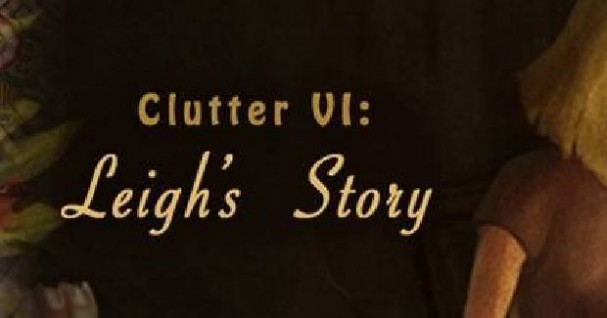 Clutter VI: Leigh's Story Free Download
