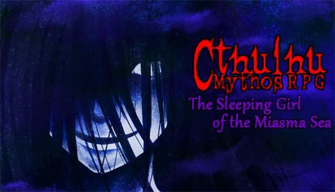 Cthulhu Mythos RPG -The Sleeping Girl of the Miasma Sea- Free Download