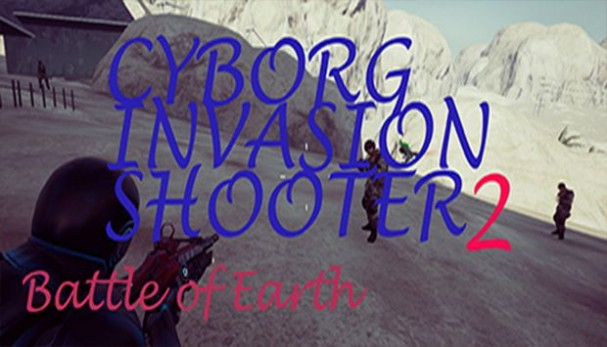 Cyborg Invasion Shooter 2: Battle Of Earth Free Download