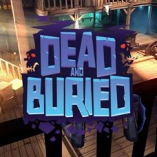 Dead and Buried Game Free Download