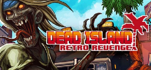 Dead Island Retro Revenge Free Download