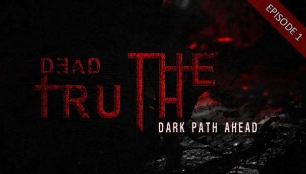 DeadTruth: The Dark Path Ahead Free Download