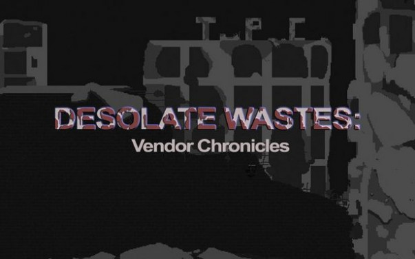 Desolate Wastes: Vendor Chronicles Torrent Download