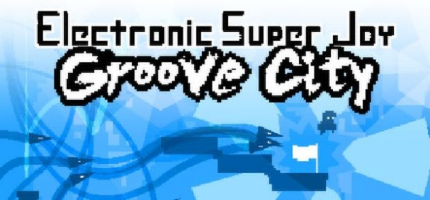 Electronic Super Joy: Groove City Free Download