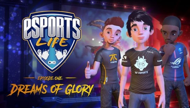 Esports Life: Ep.1 - Dreams of Glory Free Download