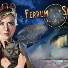 Ferrum's Secrets: Where Is Grandpa? Game Free Download