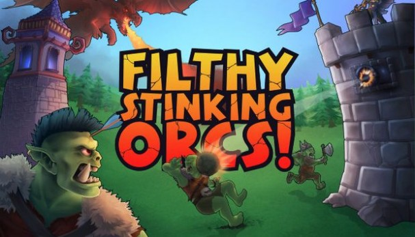 Filthy, Stinking, Orcs! Free Download