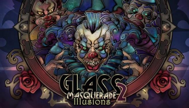 Glass Masquerade 2: Illusions Free Download