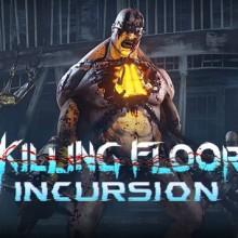 Killing Floor: Incursion Game Free Download
