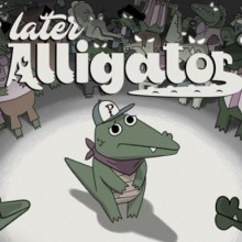 Later Alligator Game Free Download