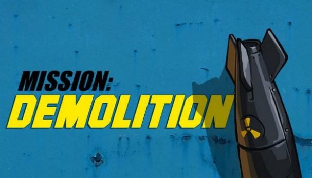 Mission: Demolition Free Download