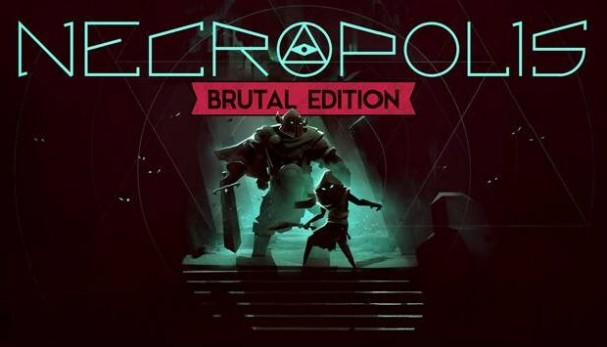 NECROPOLIS: BRUTAL EDITION Free Download