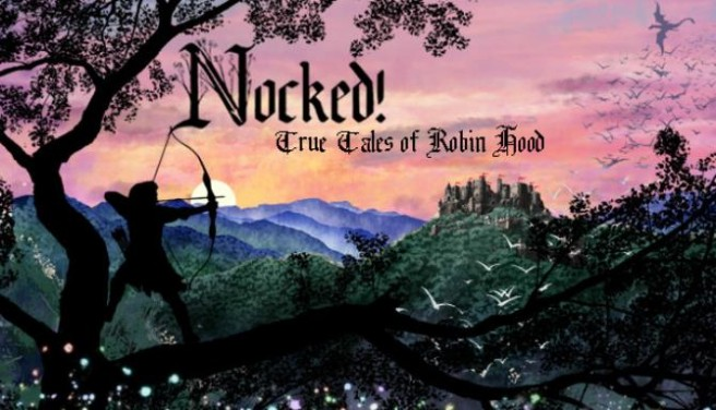 Nocked! True Tales of Robin Hood Free Download