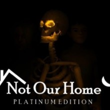 Not Our Home: Platinum Edition Game Free Download