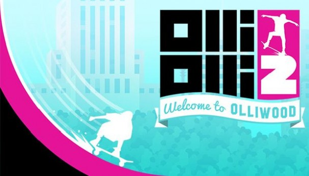 OlliOlli2: Welcome to Olliwood Free Download