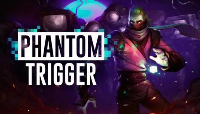 Phantom Trigger Free Download