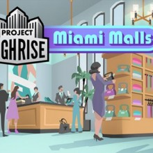 Project Highrise: Miami Malls (v1.5.9) Game Free Download