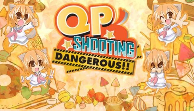 QP Shooting - Dangerous!! Free Download