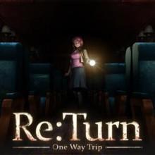 Re:Turn - One Way Trip Game Free Download