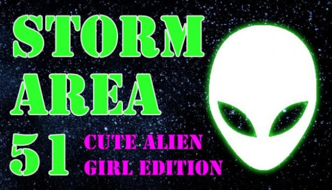 STORM AREA 51 ? CUTE ALIEN GIRL EDITION Free Download