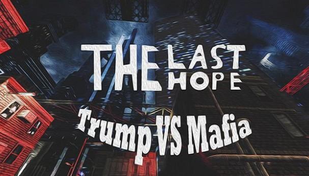 The Last Hope: Trump vs Mafia Free Download
