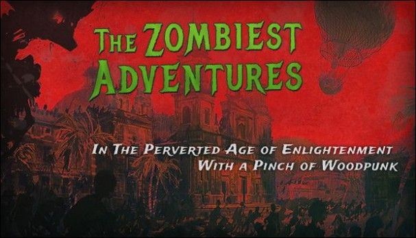 The Zombiest Adventures In The Perverted Age of Enlightenment With a Pinch of Woodpunk Free Download