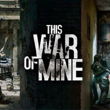 This War of Mine: Anniversary Edition (v3.0.2 & ALL DLC) Game Free Download