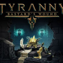 Tyranny Bastard's Wound (v1.2.1 & ALL DLC) Game Free Download