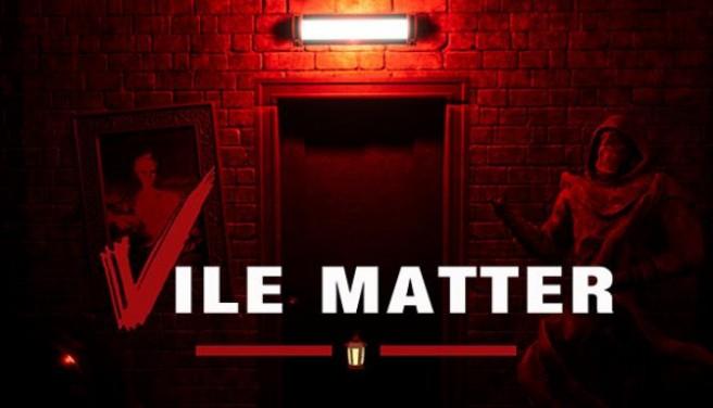 Vile Matter Free Download