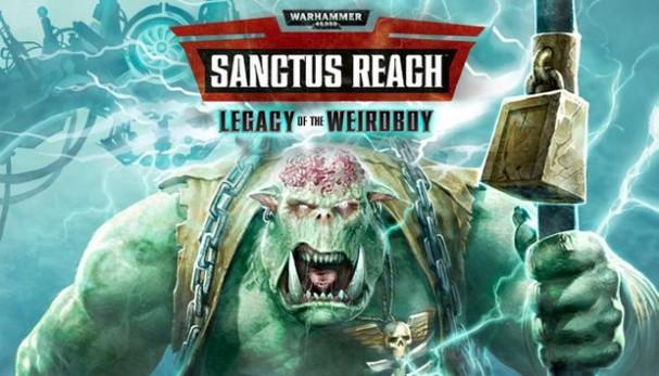 Warhammer 40,000: Sanctus Reach - Legacy of the Weirdboy Free Download